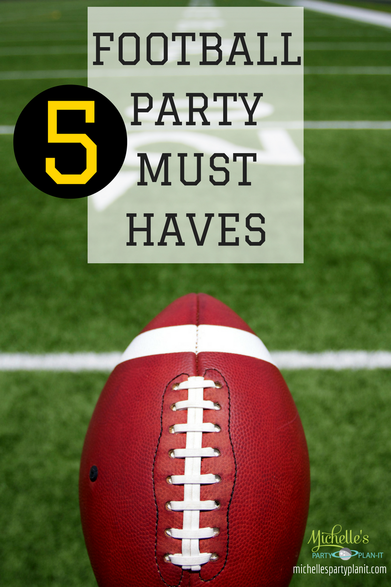 Five Football Party Must Haves