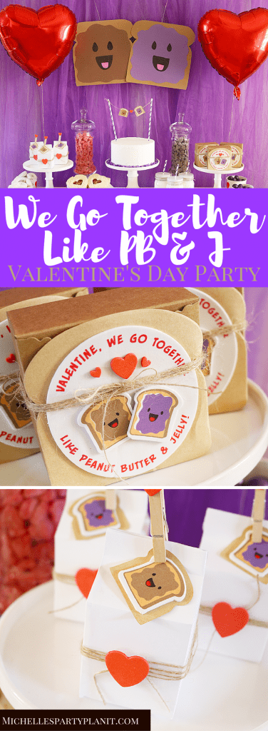 We Go Together Like PB & J -Valentine's Day Party