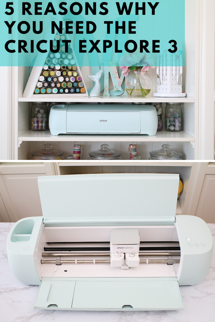5 Reasons why you need the cricut explore 3